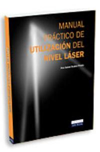 Manual Practico De Utilizacion Del Nivel Laser - Ana Isabel Suarez Prieto