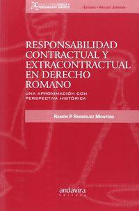 Responsabilidad Contractual Y Extracontractual En Derecho Romano - Ramon P. Rodriguez Montero