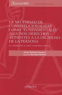 NECESIDAD DE CONSTITUCIONALIZAR COMO FUNDAMENTALES ALGUNOS DERECHOS ATINENTES A LA DIGNIDAD DE LA PERSONA