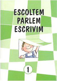 ESCOLTEM PARLEM ESCRIVIM 1