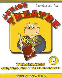 JUNIOR THEATRE 2 - PRACTISING COLOURS AND THE CLASSROOM
