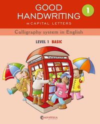 GOOD HANDWRITING 1 - LEVEL 1 BASIC - IN CAPITAL LETTERS