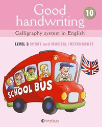 GOOD HANDWRITING 10 - LEVEL 3 SPORT AND MUSICAL INSTRUMENTS