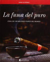 FUMA DEL PURO, LA - CON LOS 100 MEJORES PUROS DEL MUNDO