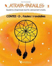 ATRAPA-PARAULES 2 - CONTES 2, FAULES I RONDALLES