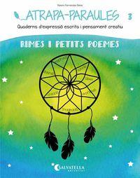 ATRAPA-PARAULES 3 - RIMES I PETITS POEMES