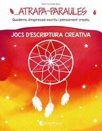 ATRAPA-PARAULES 6 - JOCS D'ESCRIPTURA CREATIVA