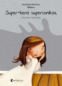 Super-Heroi Supersonikoa (beldurra) - Mireia Canals Botines / Sandra Aguilar (il. )