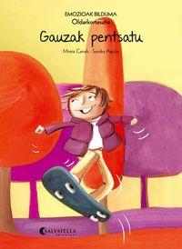 Gauzak Pentsatu (oldarkortasuna) - Mireia Canals Botines / Sandra Aguilar (il. )
