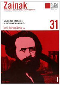 zainak 31 - ciudades globales y culturas locales 1 - J. I. Homobono Martinez (ed. ) / I. Vivas Ziarrusta (ed. )
