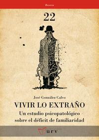 Vivir Lo Extraño - Jose Gonzalez Calvo