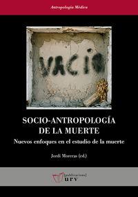 Socio-Antropologia De La Muerte - Nuevos Enfoques En El Estudio De La Muerte - Jordi Moreras