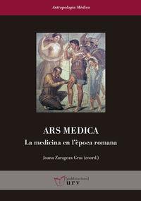 ARS MEDICA - LA MEDICINA EN L'EPOCA ROMANA