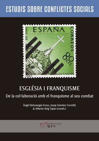 ESGLESIA I FRANQUISME - DE LA COLLABORACIO AMB EL FRANQUISME AL SEU COMBAT