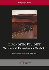 Diagnostic Fluidity - Working With Uncertainty And Mutability - Aa. Vv.