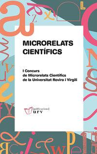 MICRORELATS CIENTIFICS (I CONCURS DE MICRORELATS CIENTIFICS DE LA UNIVERSITAT ROVIRA I VIRGILI)