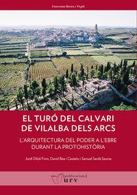 TURO DEL CALVARI DE VILALBA DELS ARCS, EL (TERRA ALTA, TARRAGONA) - L'ARQUITECTURA DEL PODER A L'EBRE DURANT LA PROTOHISTORIA