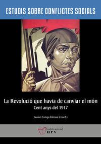 REVOLUCIO QUE HAVIA DE CANVIAR EL MON, LA - CENT ANYS DEL 1917