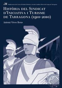 HISTORIA DEL SINDICAT D'INICIATIVA I TURISME DE TARRAGONA (1910-2010)