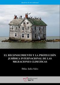 Reconocimiento Y La Proteccion Juridica Internacional De Las Migraciones Climaticas, El - Las Realidades De Los Pequeños Estados Insulares En Desarrollo - Didac Julio Sales