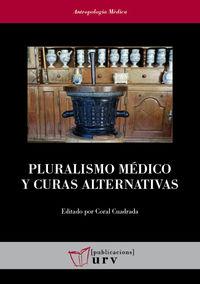 PLURALISMO MEDICO Y CURAS ALTERNATIVAS