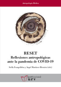 RESET - REFLEXIONES ANTROPOLOGICAS ANTE LA PANDEMIA DE COVID-19