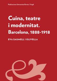 CUINA, TEATRE I MODERNITAT - BARCELONA, 1888-1918