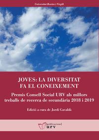 JOVES - LA DIVERSITAT FA EL CONEIXEMENT - PREMIS CONSELL SOCIAL URV ALS MILLORS TREBALLS DE RECERCA DE SECUNDARIA (2018 I 2019)