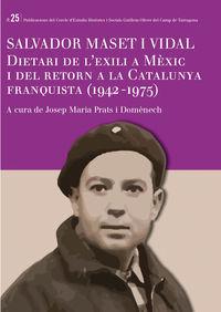 SALVADOR MASET I VIDAL - DIETARI DE L'EXILI A MEXIC I DEL RETORN A LA CATALUNYA FRANQUISTA (1942-1975)
