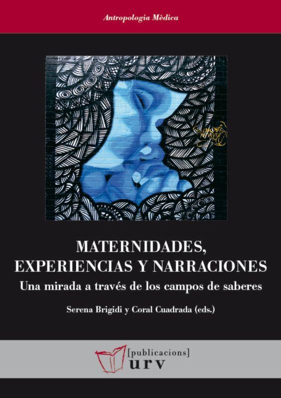 MATERNIDADES, EXPERIENCIAS Y NARRACIONES - UNA MIRADA A TRAVES DE LOS CAMPOS DE SABERES