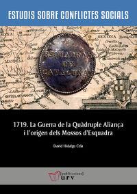 1719 - LA GUERRA DE LA QUADRUPLE ALIANÇA I L'ORIGEN DELS MOSSOS D'ESQUADRA