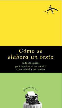 Como Se Elabora Un Texto - Todos Los Pasos Para Expresarse Por Escrito Con Claridad Y Correccion - Felipe Dintel