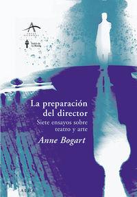 PREPARACION DEL DIRECTOR, LA - SIETE ENSAYOS SOBRE TEATRO Y ARTE