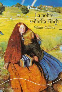 La pobre señorita finch - Wilkie Collins