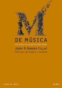 M DE MUSICA - DEL OIDO A LA ALQUIMIA EMOCIONAL