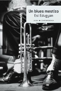 Un blues mestizo - Esi Edugyan
