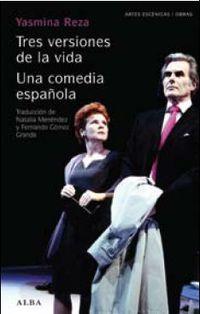 Una tres versiones de la vida / comedia española - Yasmina Reza