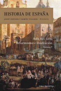 Historia De España 5 - Reformismo E Ilustracion - Pedro Ruiz Torres