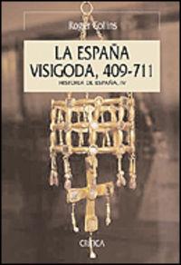 ESPAÑA VISIGODA 409-711, LA (HISTORIA DE ESPAÑA IV)