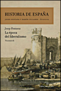 Historia De España 6 - La Epoca Del Liberalismo - Josep Fontana