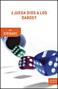 ¿juega Dios A Los Dados? - Ian Stewart