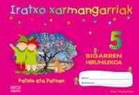 5 URTE - IRATXO XARMANGARRIAK 2. HIRUHIL. - PATXIN PATXAN