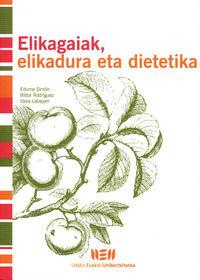 ELIKAGAIAK, ELIKADURA ETA DIETETIKA
