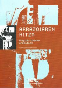 Arrazoiaren Hitza - Argudio-bideen Arrastoan - Jose Inazio Basterretxea Polo