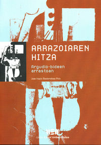 ARRAZOIAREN HITZA - ARGUDIO-BIDEEN ARRASTOAN