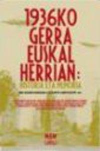 1936KO GERRA EUSKAL HERRIAN: HISTORIA ETA MEMORIA