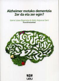Alzheimer Motako Dementzia - Zer Da Eta Zer Egin? - Izarne Lizaso Elgarresta