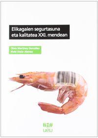 ELIKAGAIEN SEGURTASUNA ETA KALITATEA XXI. MENDEAN