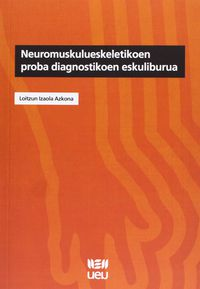 NEUROMUSKULUESKELETIKOEN PROBA DIAGNOSTIKOEN ESKULIBURUA