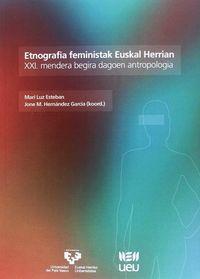 ETNOGRAFIA FEMINISTAK EUSKAL HERRIAN - XXI MENDERA BEGIRA DAGOEN ANTROPOLOGIA